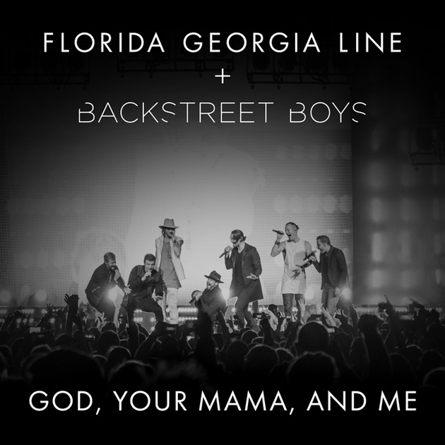 Florida Georgia Line-God, Your Mama, And Me ft. Backstreet Boys