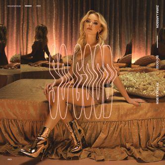 Zara Larsson - So Good ft. Ty Dolla $ign